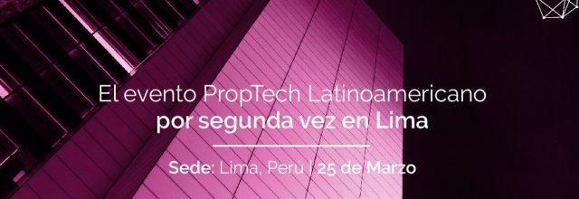 Proptech Latam Summit Lima vuelve en segunda edición este marzo de 2020